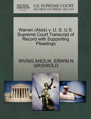Warren (Alois) V. U. S. U.S. Supreme Court Transcript of Record with Supporting Pleadings