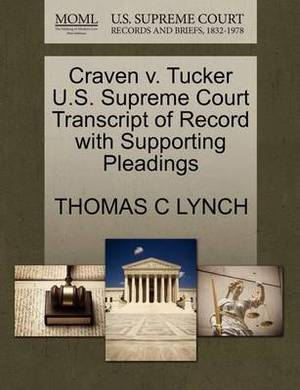 Craven V. Tucker U.S. Supreme Court Transcript of Record with Supporting Pleadings