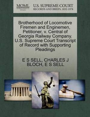 Brotherhood of Locomotive Firemen and Enginemen, Petitioner, V. Central of Georgia Railway Company. U.S. Supreme Court Transcript of Record with Supporting Pleadings