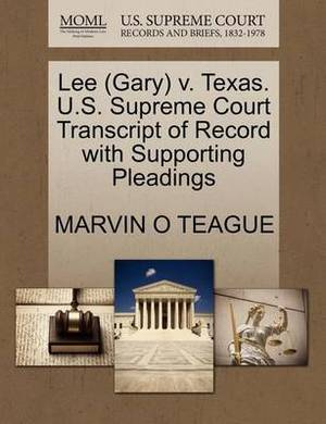 Lee (Gary) V. Texas. U.S. Supreme Court Transcript of Record with Supporting Pleadings