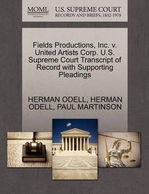 Fields Productions, Inc. V. United Artists Corp. U.S. Supreme Court Transcript of Record with Supporting Pleadings