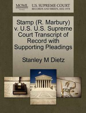 Stamp (R. Marbury) V. U.S. U.S. Supreme Court Transcript of Record with Supporting Pleadings