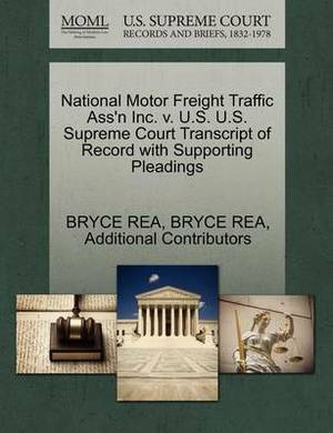National Motor Freight Traffic Ass'n Inc. V. U.S. U.S. Supreme Court Transcript of Record with Supporting Pleadings