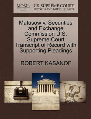 Matusow V. Securities and Exchange Commission U.S. Supreme Court Transcript of Record with Supporting Pleadings
