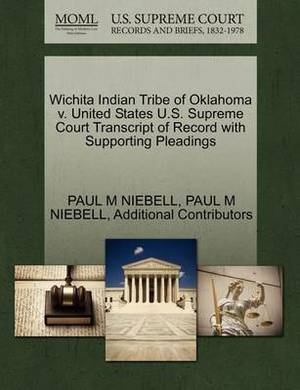 Wichita Indian Tribe of Oklahoma V. United States U.S. Supreme Court Transcript of Record with Supporting Pleadings