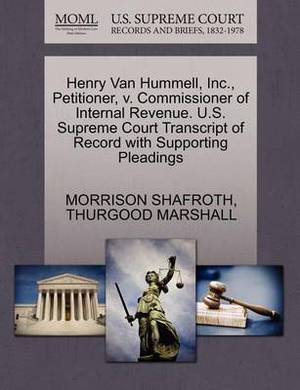 Henry Van Hummell, Inc., Petitioner, V. Commissioner of Internal Revenue. U.S. Supreme Court Transcript of Record with Supporting Pleadings