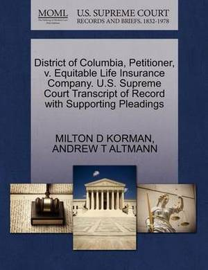 District of Columbia, Petitioner, V. Equitable Life Insurance Company. U.S. Supreme Court Transcript of Record with Supporting Pleadings