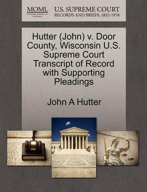 Hutter (John) V. Door County, Wisconsin U.S. Supreme Court Transcript of Record with Supporting Pleadings
