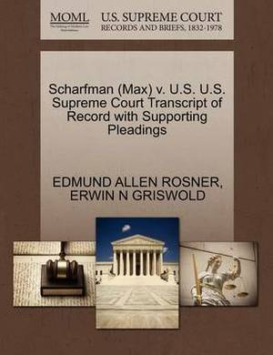 Scharfman (Max) V. U.S. U.S. Supreme Court Transcript of Record with Supporting Pleadings