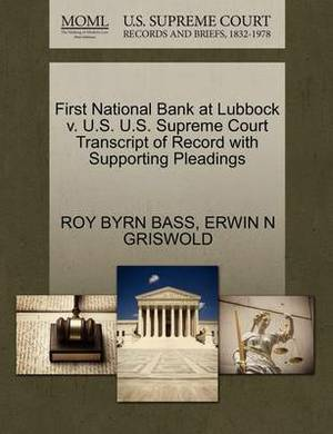 First National Bank at Lubbock V. U.S. U.S. Supreme Court Transcript of Record with Supporting Pleadings