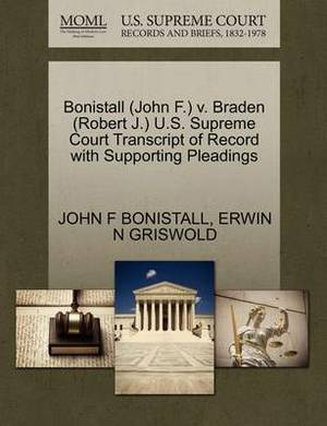 Bonistall (John F.) V. Braden (Robert J.) U.S. Supreme Court Transcript of Record with Supporting Pleadings