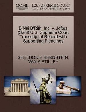 B'Nai B'Rith, Inc. V. Joftes (Saul) U.S. Supreme Court Transcript of Record with Supporting Pleadings