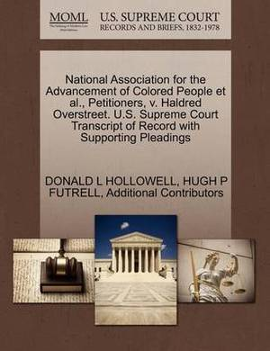 National Association for the Advancement of Colored People et al., Petitioners, V. Haldred Overstreet. U.S. Supreme Court Transcript of Record with Supporting Pleadings