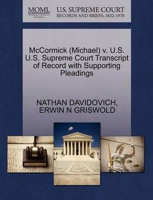 McCormick (Michael) V. U.S. U.S. Supreme Court Transcript of Record with Supporting Pleadings