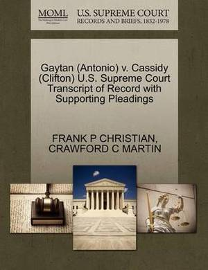 Gaytan (Antonio) V. Cassidy (Clifton) U.S. Supreme Court Transcript of Record with Supporting Pleadings
