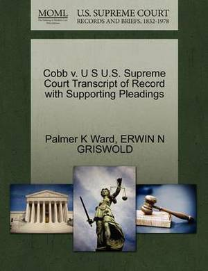 Cobb V. U S U.S. Supreme Court Transcript of Record with Supporting Pleadings