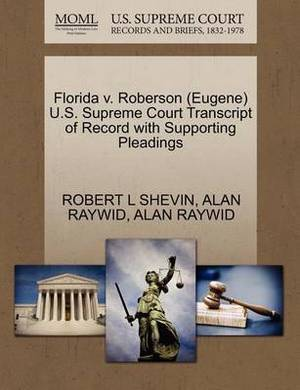 Florida V. Roberson (Eugene) U.S. Supreme Court Transcript of Record with Supporting Pleadings