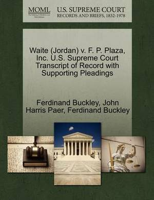 Waite (Jordan) V. F. P. Plaza, Inc. U.S. Supreme Court Transcript of Record with Supporting Pleadings