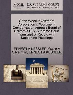 Conn-Wood Investment Corporation V. Workmen's Compensation Appeals Board of California U.S. Supreme Court Transcript of Record with Supporting Pleadings