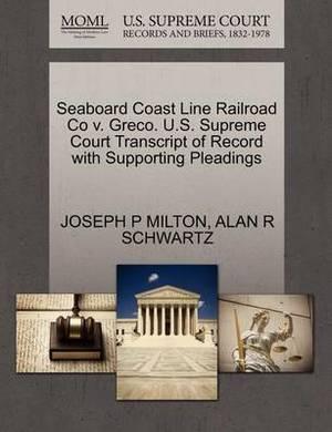 Seaboard Coast Line Railroad Co V. Greco. U.S. Supreme Court Transcript of Record with Supporting Pleadings