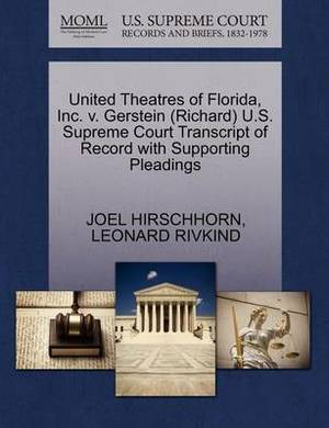 United Theatres of Florida, Inc. V. Gerstein (Richard) U.S. Supreme Court Transcript of Record with Supporting Pleadings