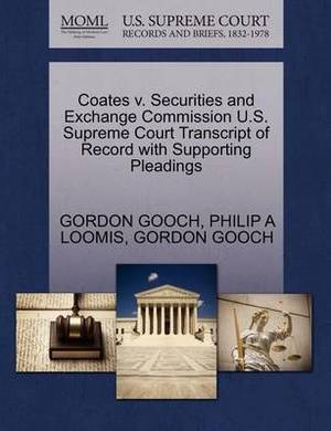 Coates V. Securities and Exchange Commission U.S. Supreme Court Transcript of Record with Supporting Pleadings