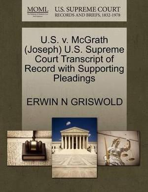 U.S. V. McGrath (Joseph) U.S. Supreme Court Transcript of Record with Supporting Pleadings