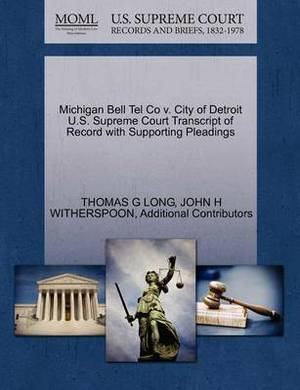 Michigan Bell Tel Co V. City of Detroit U.S. Supreme Court Transcript of Record with Supporting Pleadings