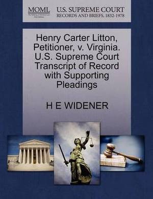 Henry Carter Litton, Petitioner, V. Virginia. U.S. Supreme Court Transcript of Record with Supporting Pleadings