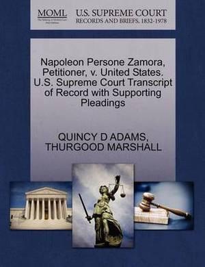 Napoleon Persone Zamora, Petitioner, V. United States. U.S. Supreme Court Transcript of Record with Supporting Pleadings