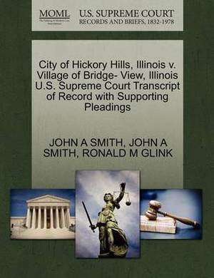 City of Hickory Hills, Illinois V. Village of Bridge- View, Illinois U.S. Supreme Court Transcript of Record with Supporting Pleadings