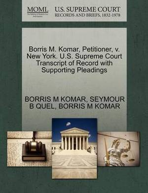 Borris M. Komar, Petitioner, V. New York. U.S. Supreme Court Transcript of Record with Supporting Pleadings