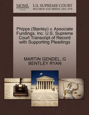 Phipps (Stanley) V. Associate Fundings, Inc. U.S. Supreme Court Transcript of Record with Supporting Pleadings