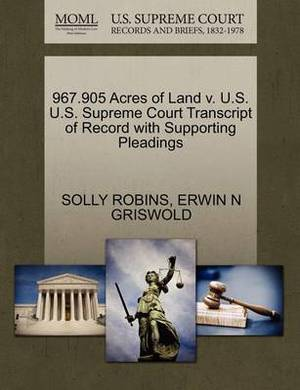 967.905 Acres of Land V. U.S. U.S. Supreme Court Transcript of Record with Supporting Pleadings
