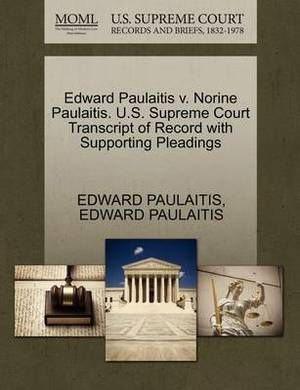 Edward Paulaitis V. Norine Paulaitis. U.S. Supreme Court Transcript of Record with Supporting Pleadings