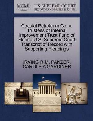 Coastal Petroleum Co. V. Trustees of Internal Improvement Trust Fund of Florida U.S. Supreme Court Transcript of Record with Supporting Pleadings