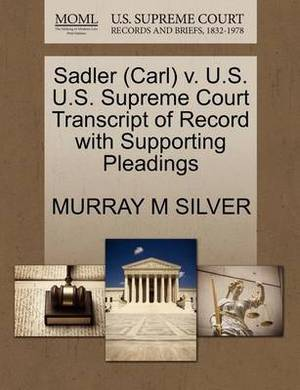 Sadler (Carl) V. U.S. U.S. Supreme Court Transcript of Record with Supporting Pleadings