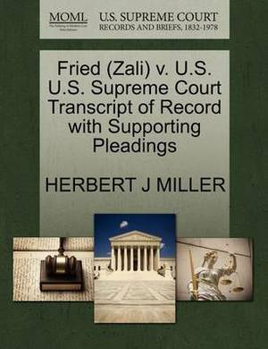 Fried (Zali) V. U.S. U.S. Supreme Court Transcript of Record with Supporting Pleadings