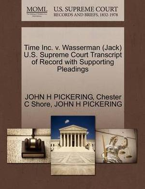 Time Inc. V. Wasserman (Jack) U.S. Supreme Court Transcript of Record with Supporting Pleadings