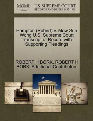 Hampton (Robert) V. Mow Sun Wong U.S. Supreme Court Transcript of Record with Supporting Pleadings