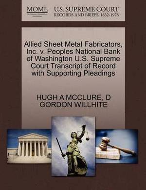 Allied Sheet Metal Fabricators, Inc. V. Peoples National Bank of Washington U.S. Supreme Court Transcript of Record with Supporting Pleadings