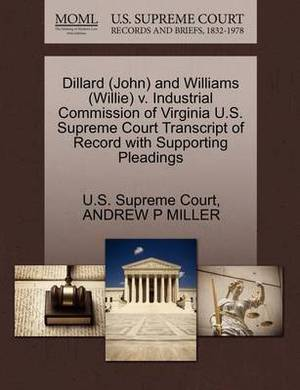 Dillard (John) and Williams (Willie) V. Industrial Commission of Virginia U.S. Supreme Court Transcript of Record with Supporting Pleadings