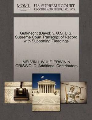 Gutknecht (David) V. U.S. U.S. Supreme Court Transcript of Record with Supporting Pleadings
