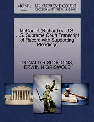 McDaniel (Richard) V. U.S. U.S. Supreme Court Transcript of Record with Supporting Pleadings