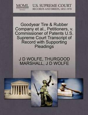 Goodyear Tire & Rubber Company et al., Petitioners, V. Commissioner of Patents U.S. Supreme Court Transcript of Record with Supporting Pleadings