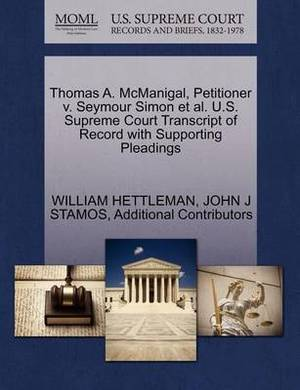 Thomas A. McManigal, Petitioner V. Seymour Simon et al. U.S. Supreme Court Transcript of Record with Supporting Pleadings