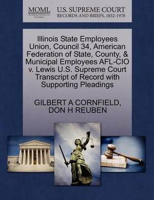 Illinois State Employees Union, Council 34, American Federation of State, County, & Municipal Employees AFL-CIO V. Lewis U.S. Supreme Court Transcript of Record with Supporting Pleadings