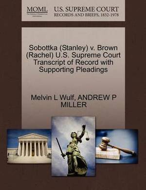 Sobottka (Stanley) V. Brown (Rachel) U.S. Supreme Court Transcript of Record with Supporting Pleadings