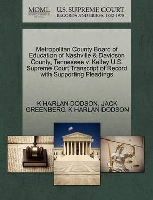 Metropolitan County Board of Education of Nashville & Davidson County, Tennessee V. Kelley U.S. Supreme Court Transcript of Record with Supporting Pleadings