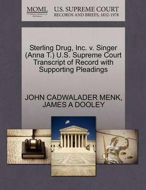 Sterling Drug, Inc. V. Singer (Anna T.) U.S. Supreme Court Transcript of Record with Supporting Pleadings